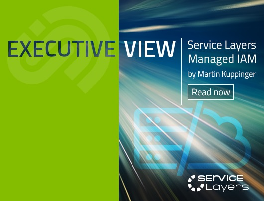 Executive View: Service Layers Managed IAM by Martin Kuppinger. Read now.