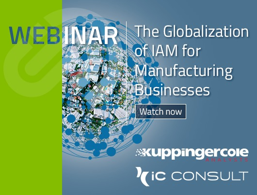 Webinar: The Globalization of IAM for Manufactoring Businesses. Watch now.