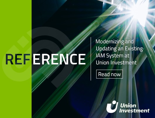 Reference Story: Modernizing and Updating an Existing IAM System at Union Investment