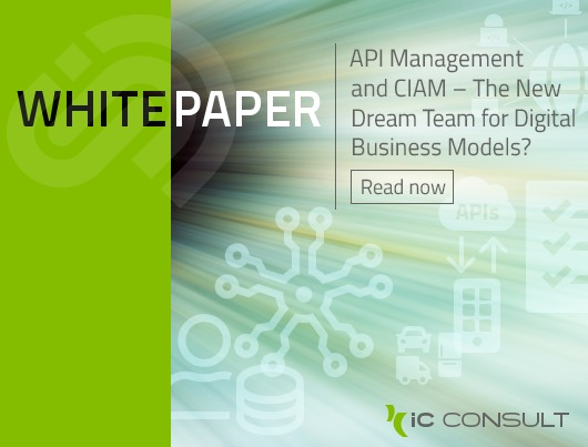 White Paper: API Management and CIAM – The New Dream Team for Digital Business Models?